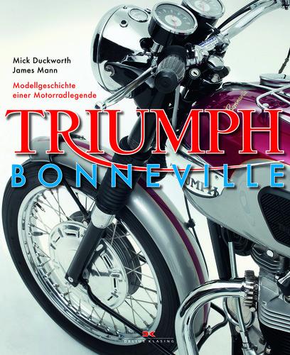 """""""Triumph Bonneville – Modellgeschichte einer Motorradlegende"""" von Mick Duckworth und James Mann."""